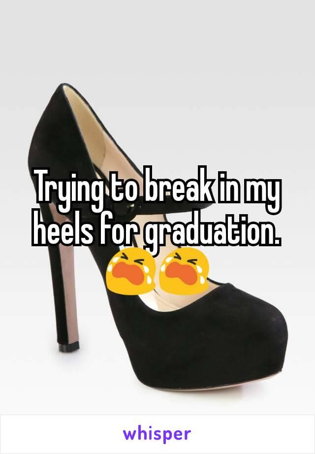 Trying to break in my heels for graduation. 😭😭