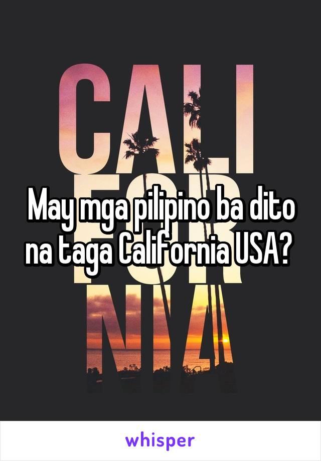 May mga pilipino ba dito na taga California USA?