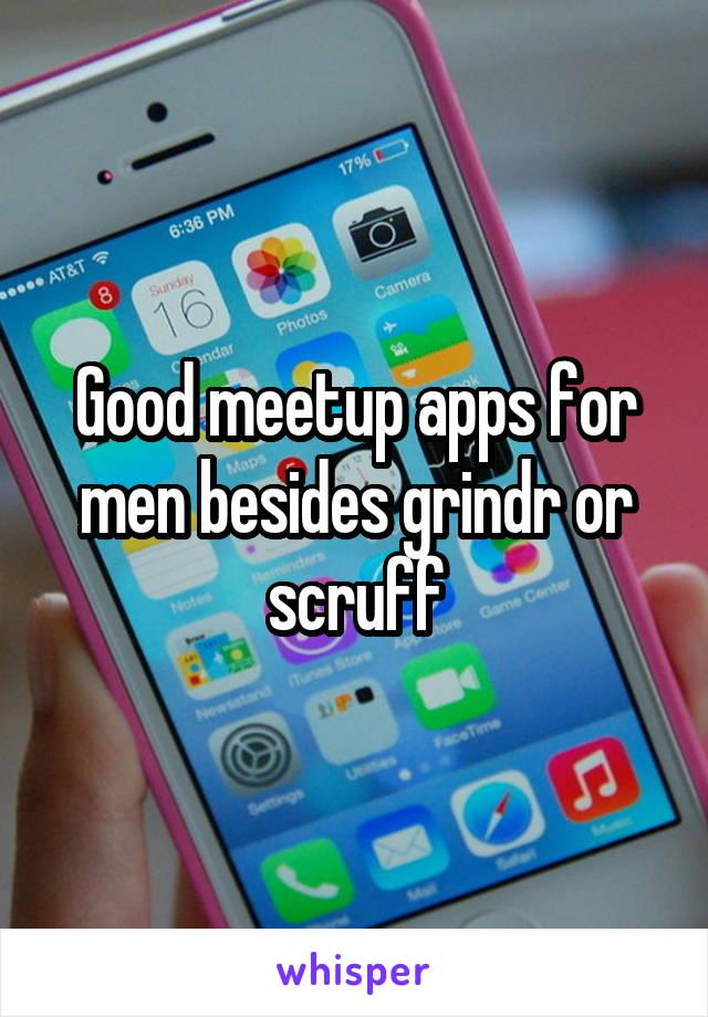 Good meetup apps for men besides grindr or scruff