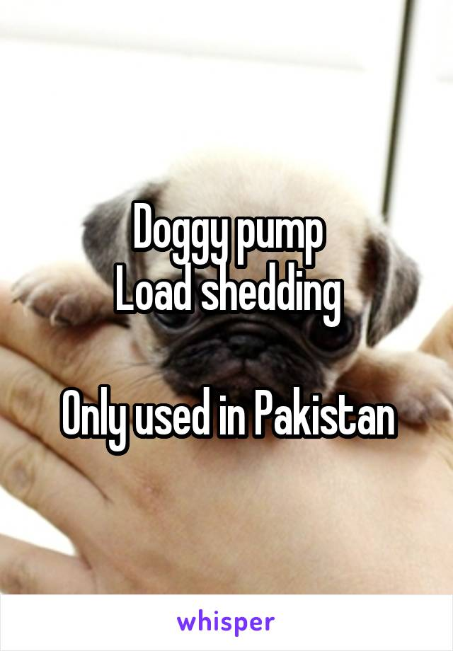 Doggy pump Load shedding  Only used in Pakistan