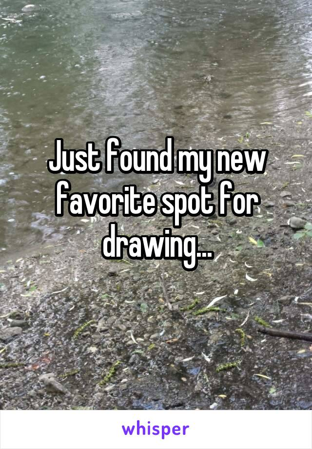 Just found my new favorite spot for drawing...