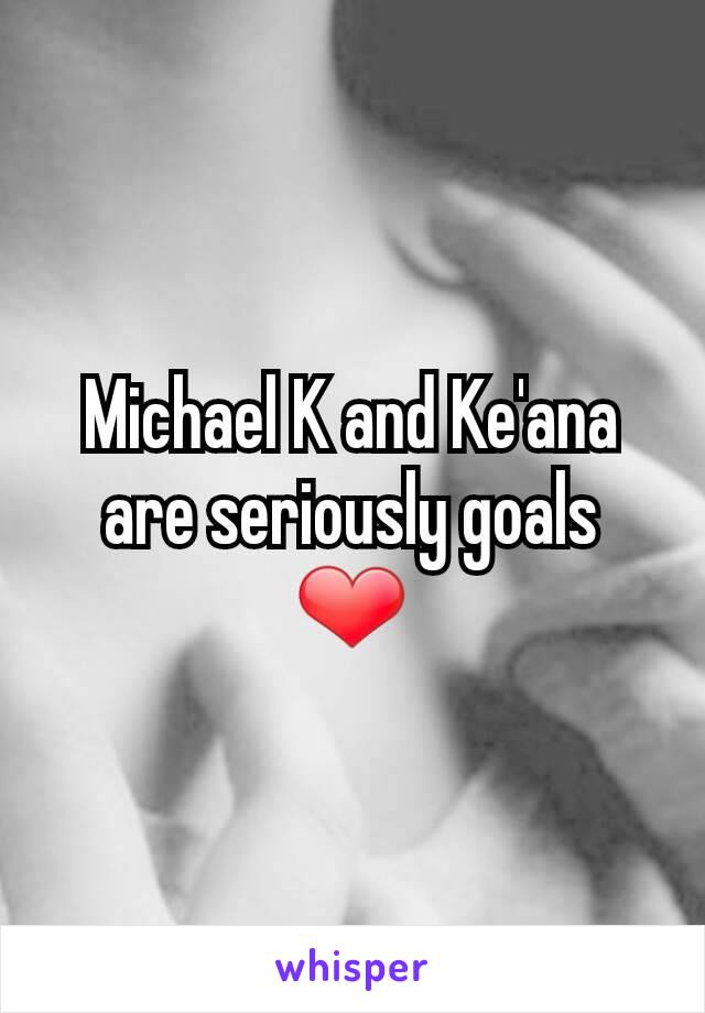 Michael K and Ke'ana are seriously goals ❤