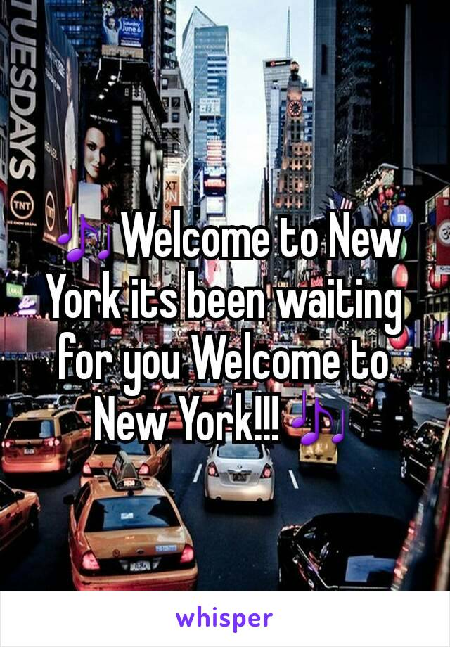 🎶Welcome to New York its been waiting for you Welcome to New York!!!🎶