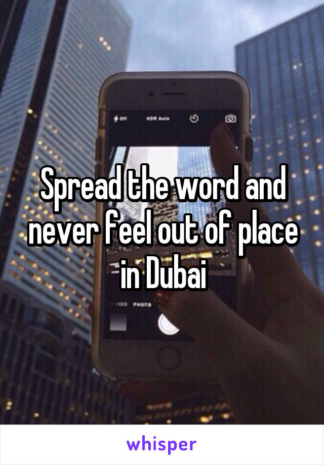 Spread the word and never feel out of place in Dubai