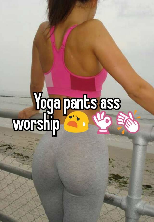 Yoga Pants Ass Worship
