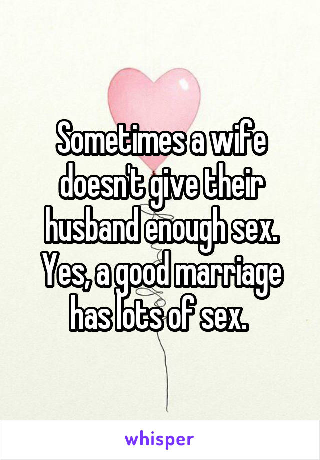 Wife doesnt have sex enough