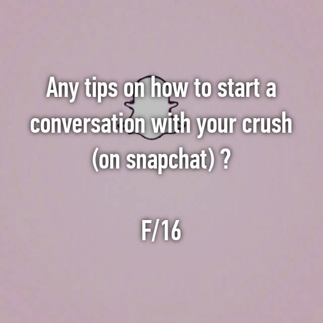 How to have a convo with your crush on snapchat
