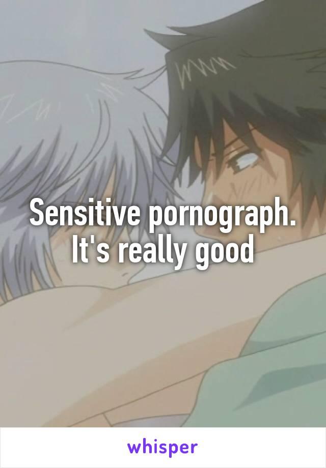 A sensitive pornograph