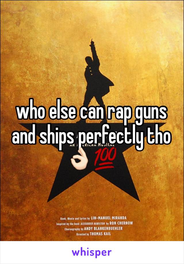 who else can rap guns and ships perfectly tho 👌🏻💯