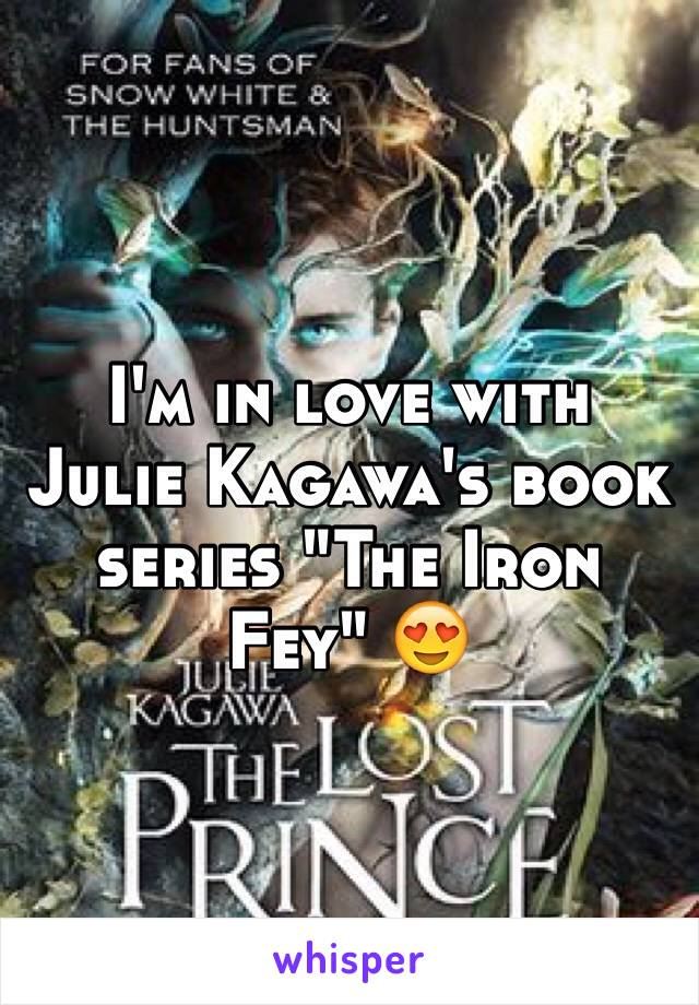 """I'm in love with Julie Kagawa's book series """"The Iron Fey"""" 😍"""