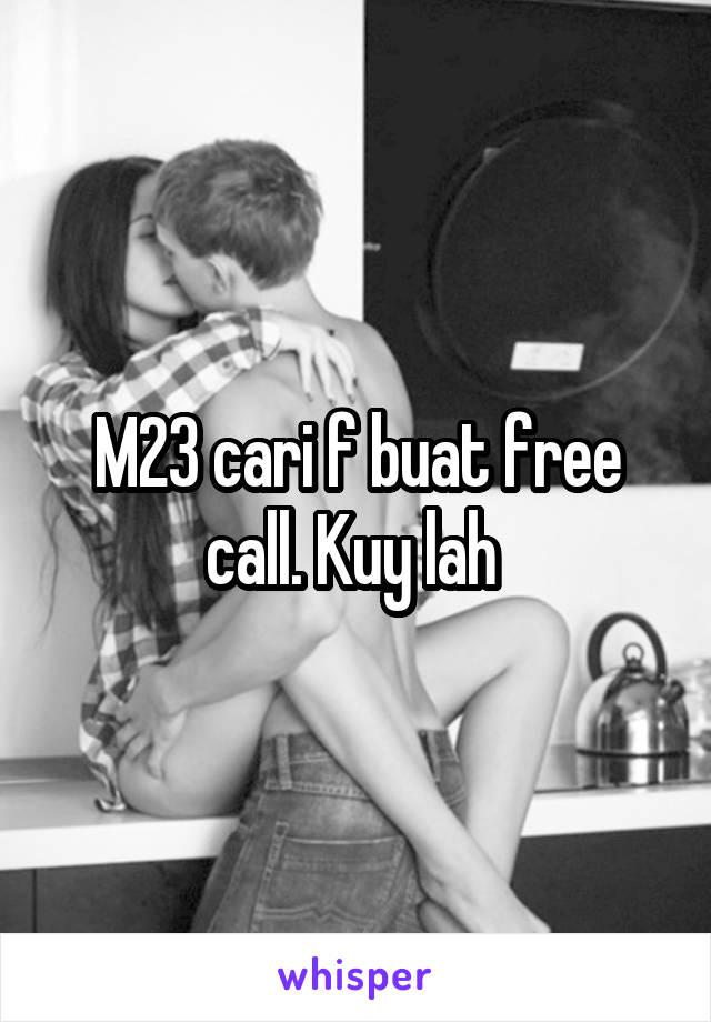 M23 cari f buat free call. Kuy lah