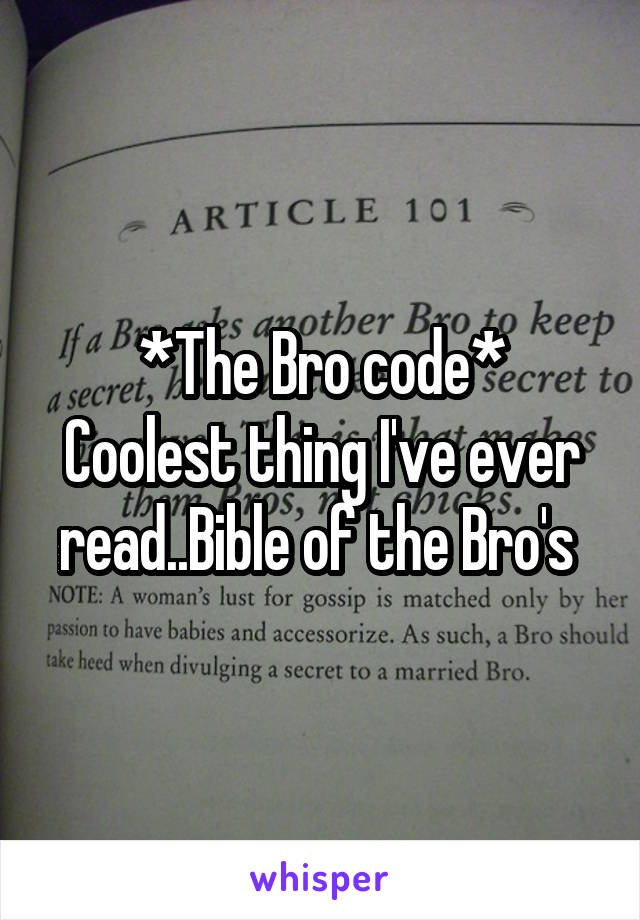 *The Bro code* Coolest thing I've ever read..Bible of the Bro's
