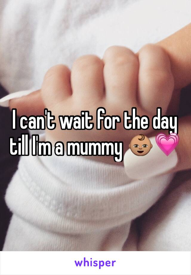I can't wait for the day till I'm a mummy 👶🏽💗