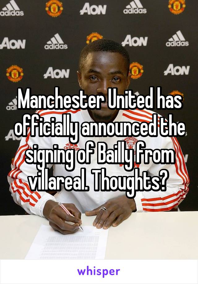 Manchester United has officially announced the signing of Bailly from villareal. Thoughts?