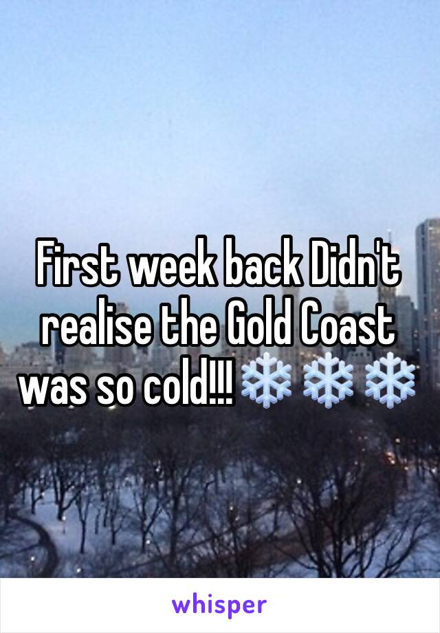 First week back Didn't realise the Gold Coast was so cold!!!❄️❄️❄️