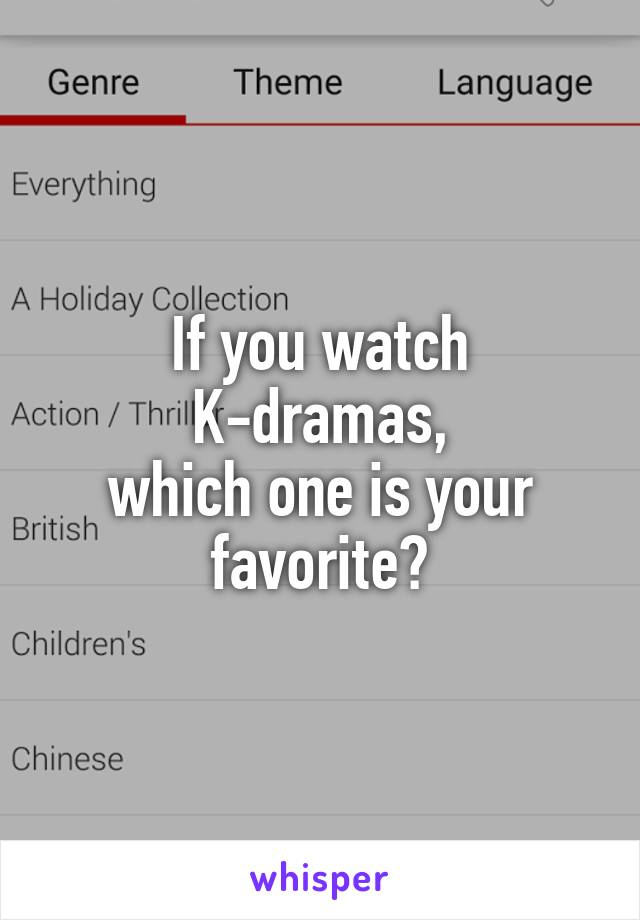 If you watch K-dramas, which one is your favorite?