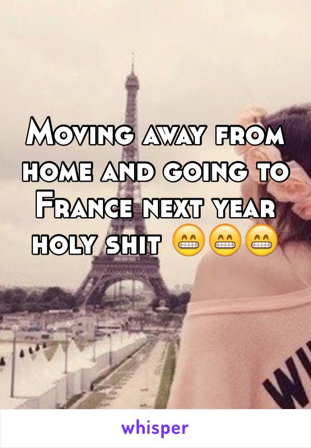 Moving away from home and going to France next year holy shit 😁😁😁