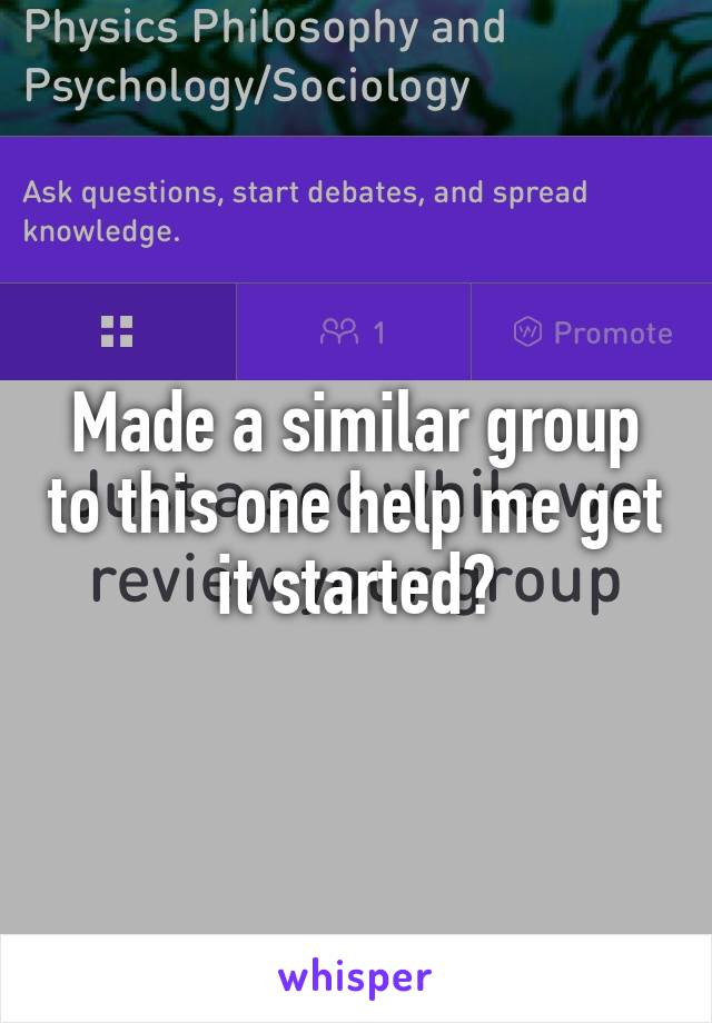 Made a similar group to this one help me get it started?