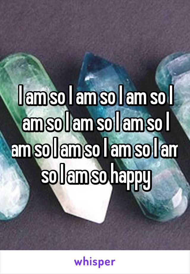 I am so I am so I am so I am so I am so I am so I am so I am so I am so I am so I am so happy