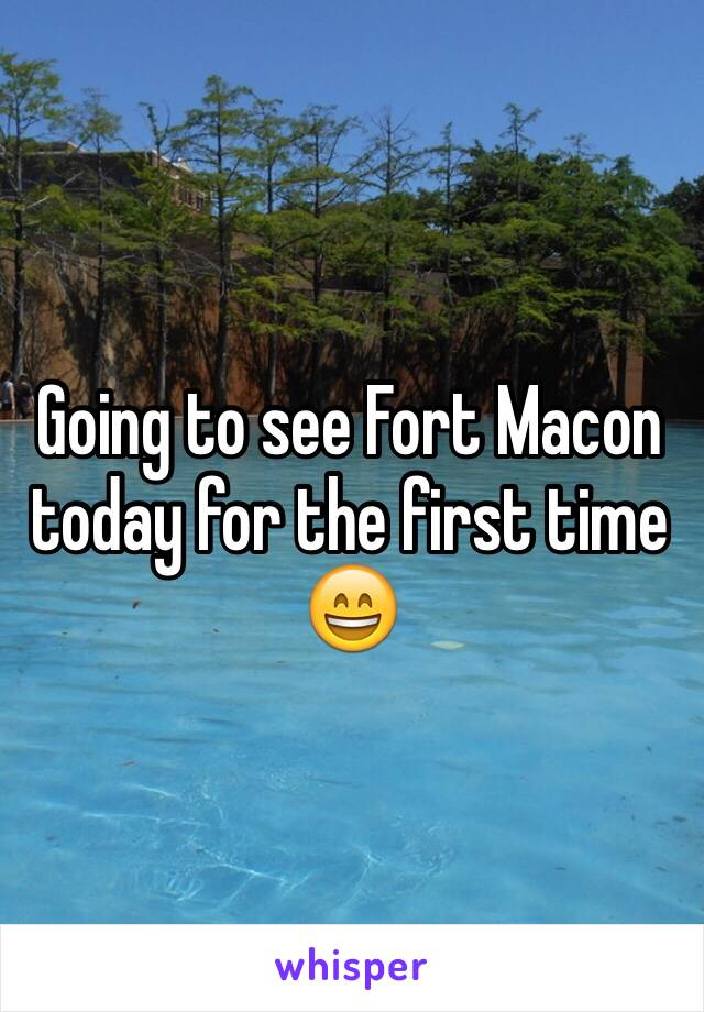 Going to see Fort Macon today for the first time 😄