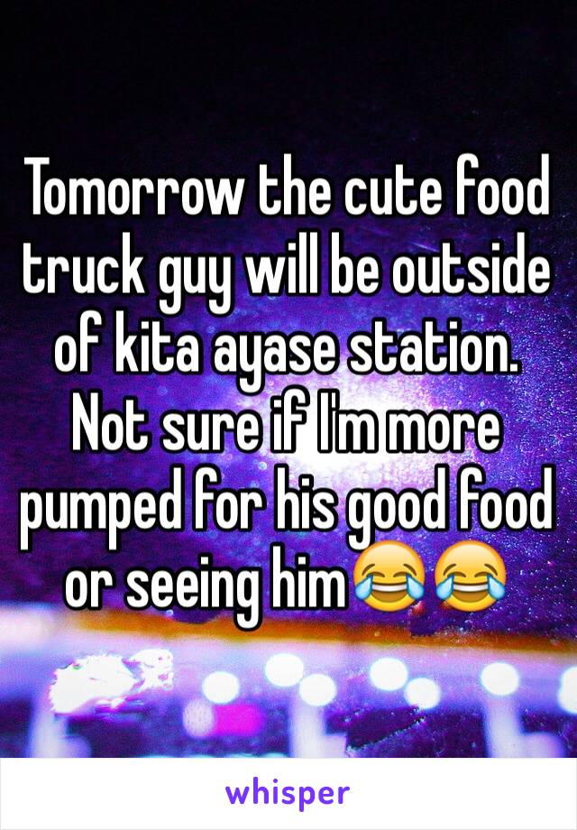 Tomorrow the cute food truck guy will be outside of kita ayase station. Not sure if I'm more pumped for his good food or seeing him😂😂