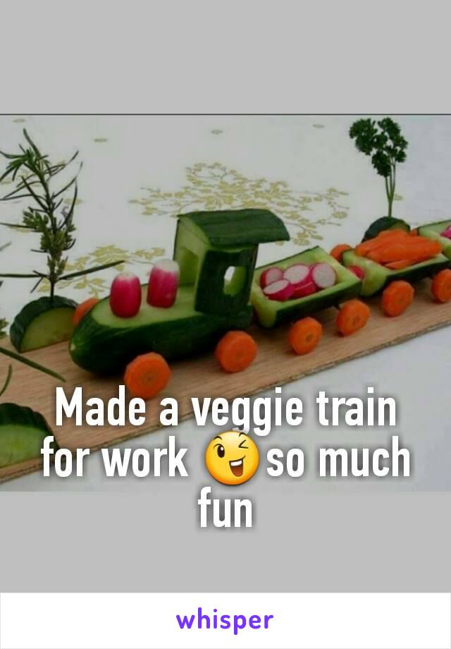 Made a veggie train for work 😉so much fun
