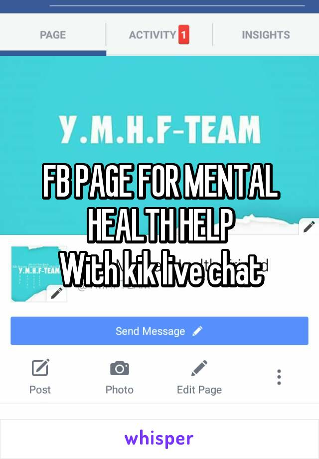FB PAGE FOR MENTAL HEALTH HELP With kik live chat