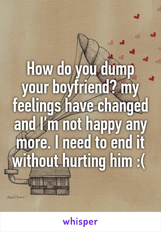 Ways to break up with your boyfriend without hurting him
