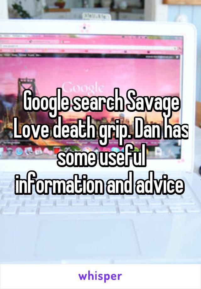 Google search Savage Love death grip  Dan has some useful