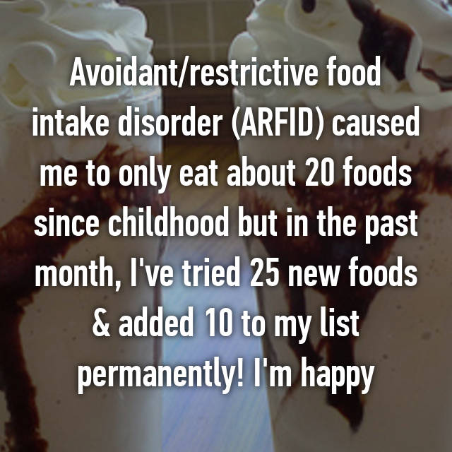 Avoidant/restrictive food intake disorder (ARFID) caused me to only eat about 20 foods since childhood but in the past month, I've tried 25 new foods & added 10 to my list permanently! I'm happy 😊