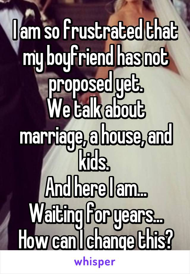 waiting for boyfriend to propose