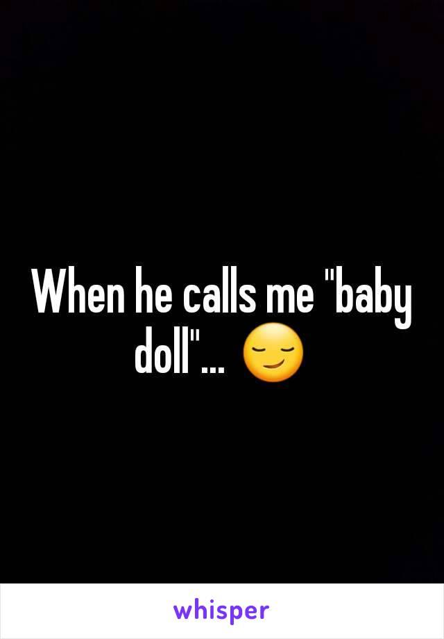 he calls me baby