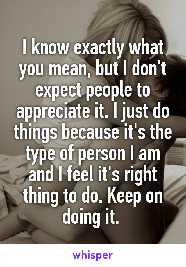 What does i appreciate you as a person mean