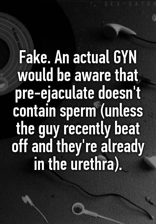 Pre ejaculate contain sperm