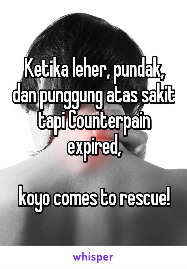 Ketika leher, pundak, dan punggung atas sakit tapi Counterpain expired,  koyo comes to rescue!