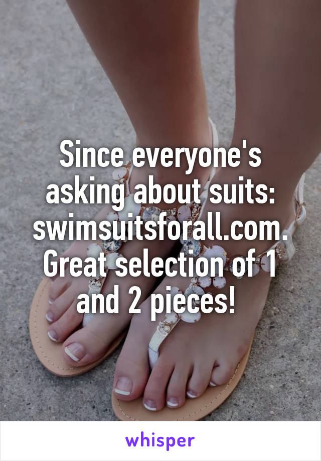 Since everyone's asking about suits: swimsuitsforall.com. Great selection of 1 and 2 pieces!