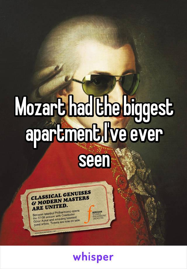 Mozart had the biggest apartment I've ever seen