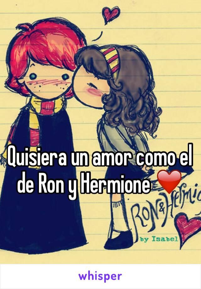 Quisiera un amor como el de Ron y Hermione ❤️