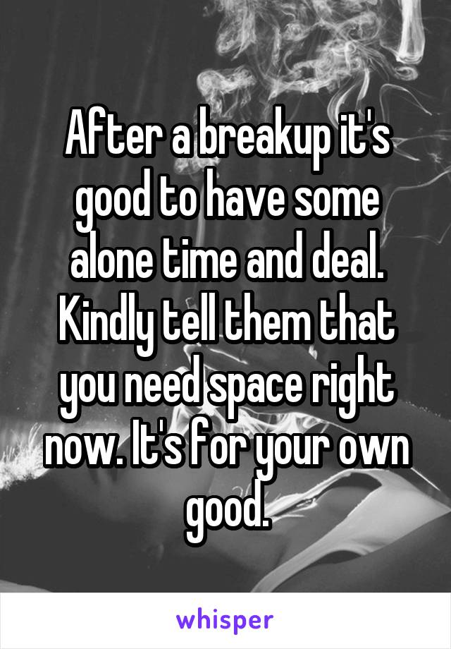 Is space good after a breakup
