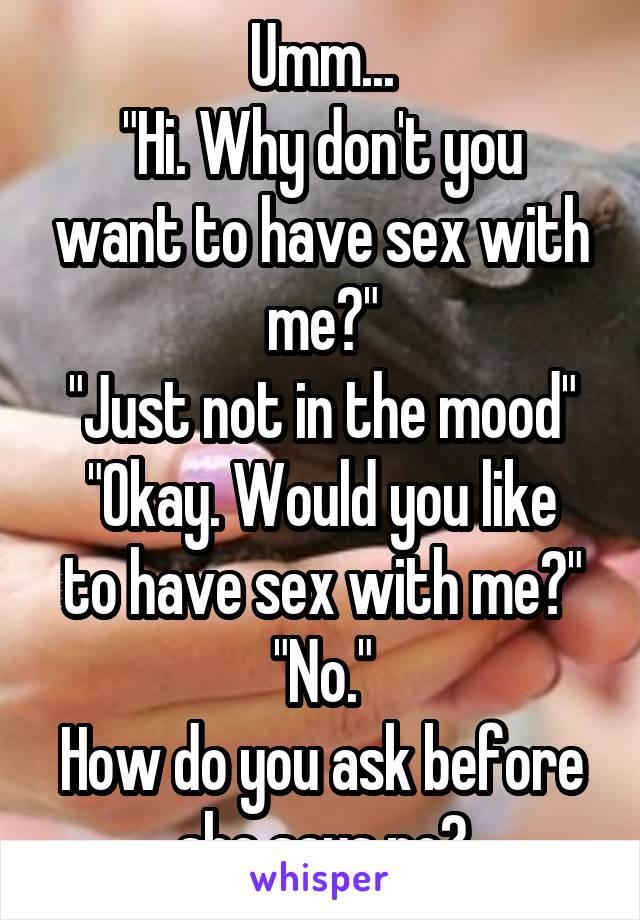Do you sex with me