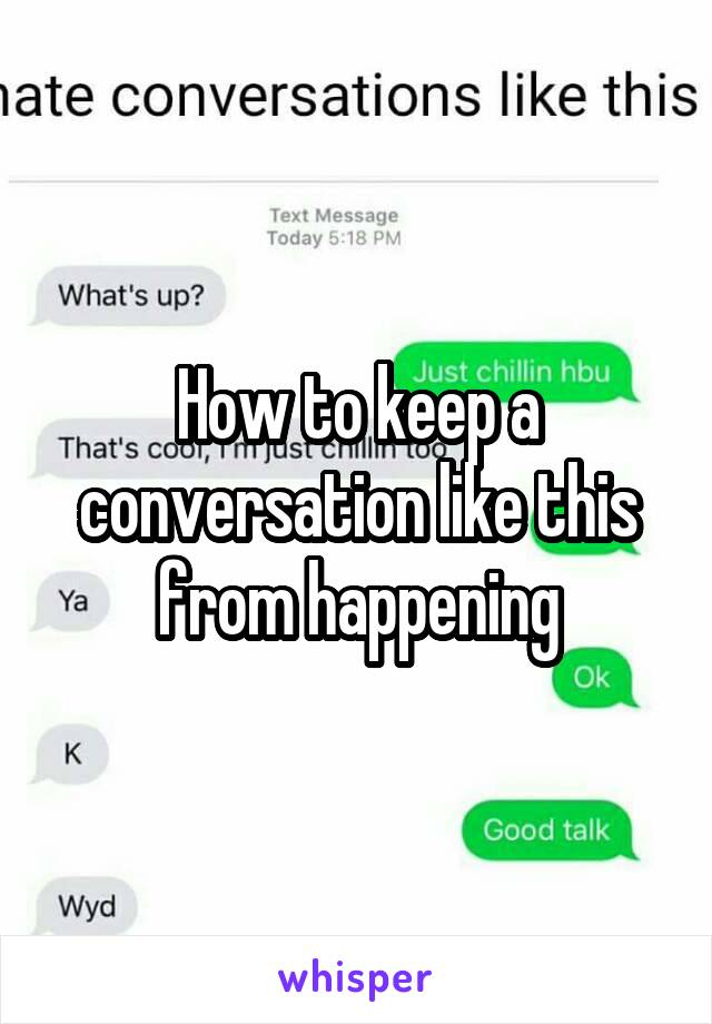 How to keep a conversation like this from happening