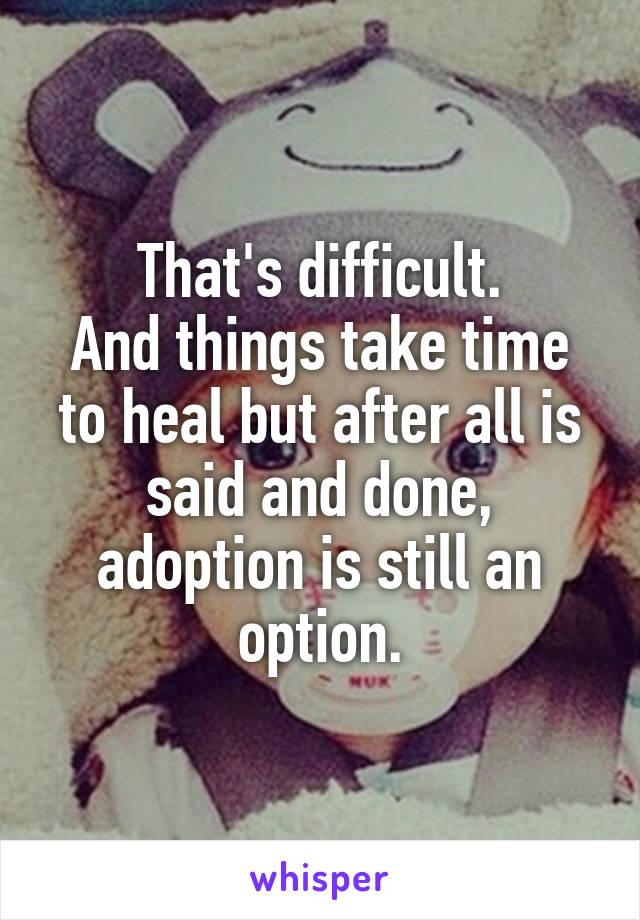 take time to heal