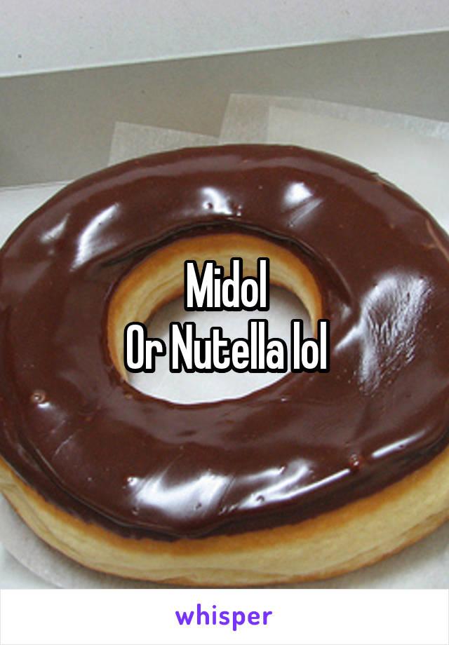 Midol Or Nutella lol