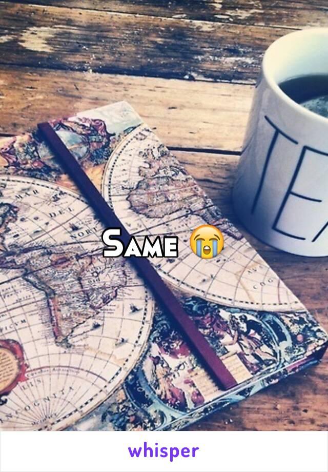 Same 😭