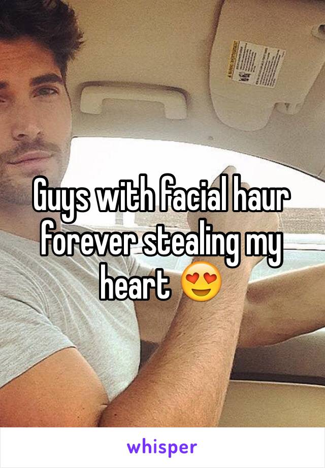 Guys with facial haur forever stealing my heart 😍