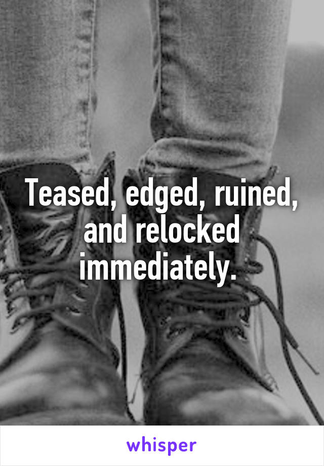 Edged and ruined