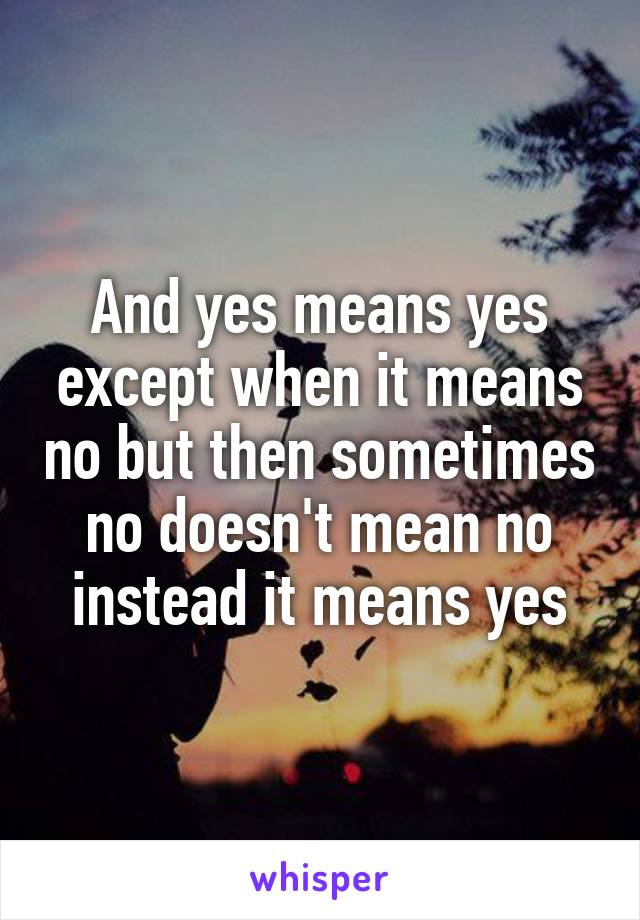 when yes means no