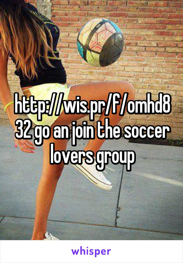 http://wis.pr/f/omhd832 go an join the soccer lovers group