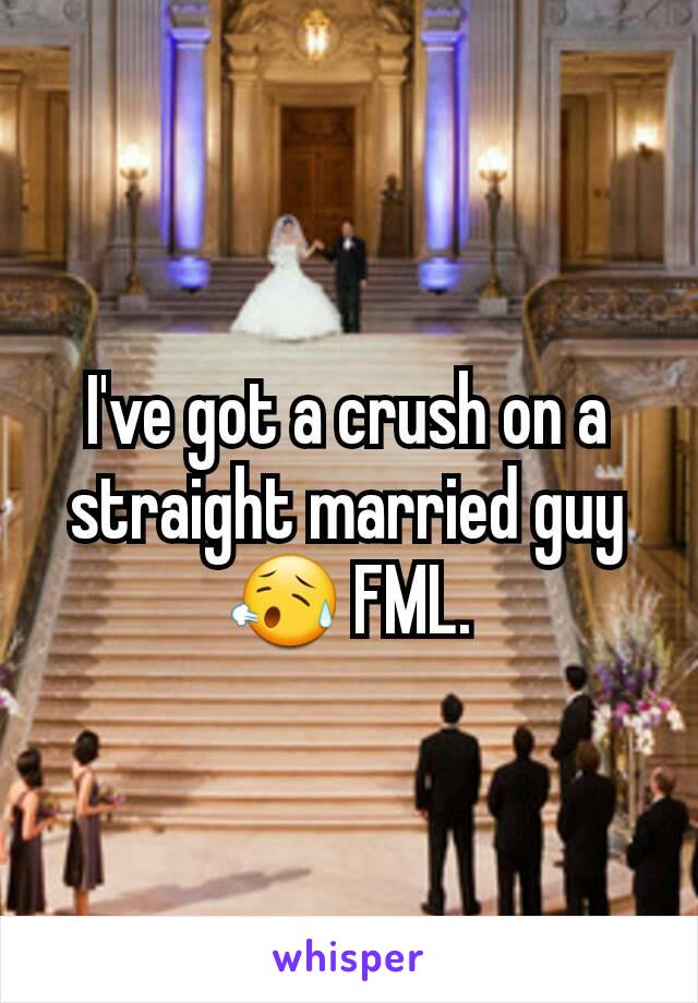 I've got a crush on a straight married guy 😥 FML.