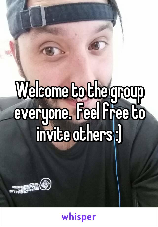 Welcome to the group everyone.  Feel free to invite others :)